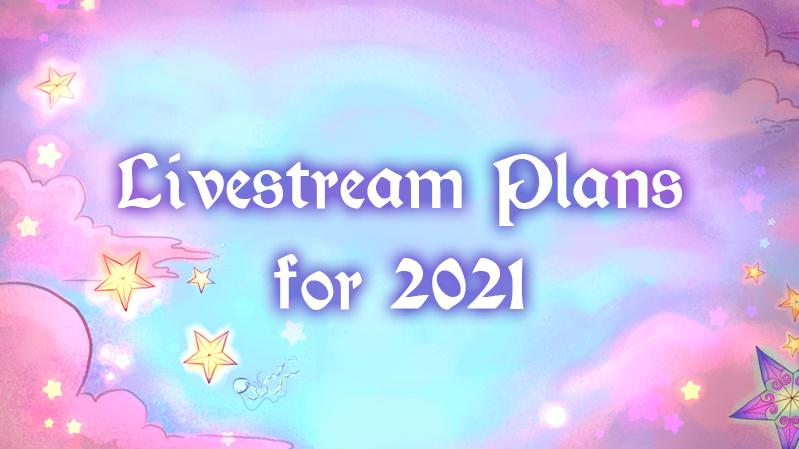 2021 Livestream plans